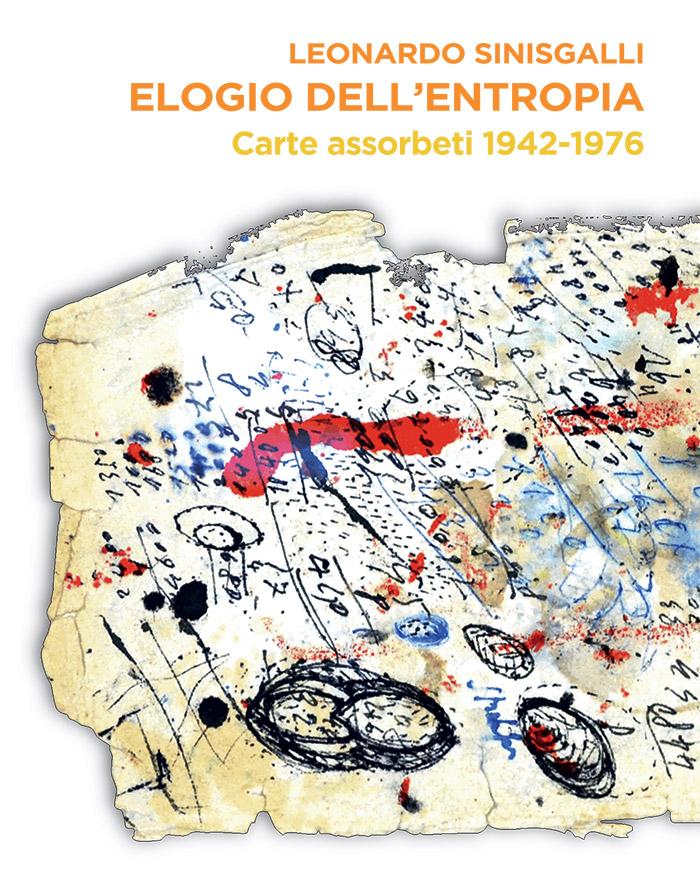 Elogio all'entropia - Carte assorbenti 1942-1976